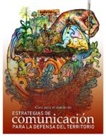 Guía para el diseno de estrategias de comunicación para la defensa del territorio